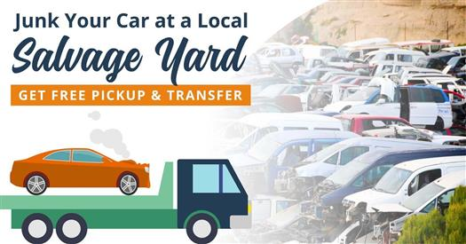 junk-your-car-at-a-local-salvage-yard-get-free-pickup-and-transfer